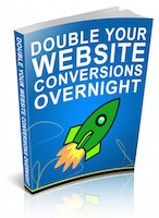 Double Your Website Conversions – Personal Use eBook