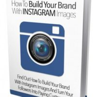 How To Build Your Brand With Instagram Images MRR eBook